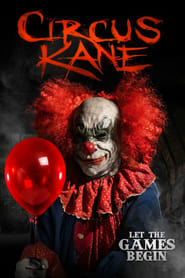 Nonton Circus Kane (2017) Film Subtitle Indonesia Streaming Movie Download