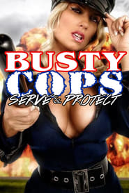 Busty Cops: Protect and Serve! (2009)