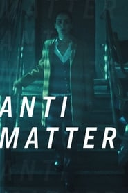 Watch Anti Matter on Viooz Online