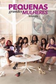Little Women: Atlanta 2016