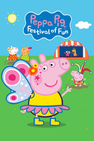 Watch Peppa Pig: Festival of Fun (2019)