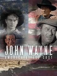 مشاهدة فيلم John Wayne – America at All Costs مترجم