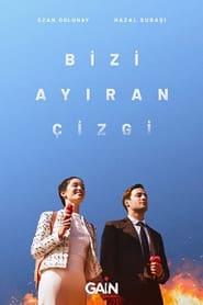 مشاهدة مسلسل Bizi Ayıran Çizgi مترجم أون لاين بجودة عالية
