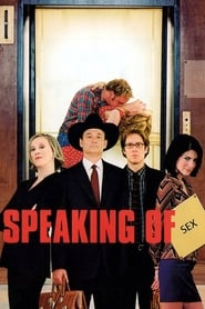 Speaking of Sex (2001), film online subtitrat