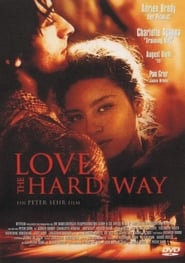 Love the Hard Way -  - Azwaad Movie Database
