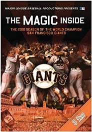 Regarder The Magic Inside: The 2010 Season of the World Champion San Francisco Giants