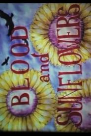 Blood and Sunflowers