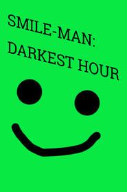 Smile-Man: Darkest Hour