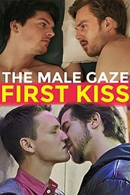 The Male Gaze: First Kiss 2018