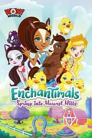 Enchantimals: Spring Into Harvest Hills : The Movie | Watch Movies Online