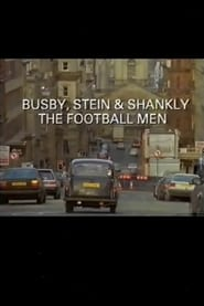 Busby, Stein & Shankly: The Football Men 1997