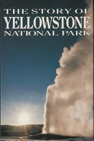 The Story of Yellowstone National Park 1991