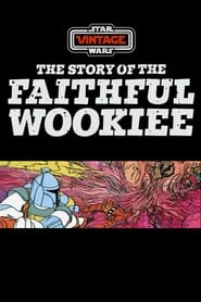 The Story of the Faithful Wookiee (1978)
