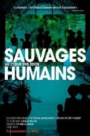 Sauvages : au coeur des zoos humains