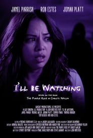 I'll Be Watching (2017)
