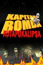 Kapitan Bomba – Kutapokalipsa