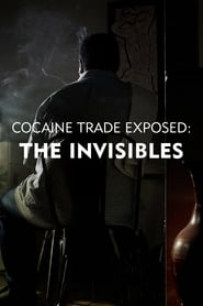 Cocaine Trade Exposed: The Invisibles 2020