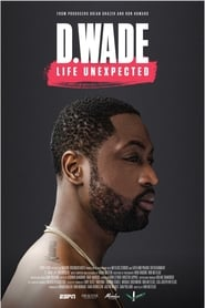 D. Wade: Life Unexpected (2020)