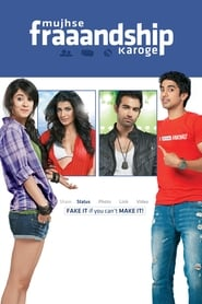 Mujhse Fraaandship Karoge (2011) Hindi