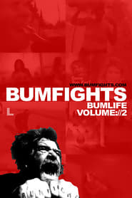 Bumfights 2: Bumlife (2003)