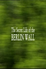 The Secret Life of the Berlin Wall 2009