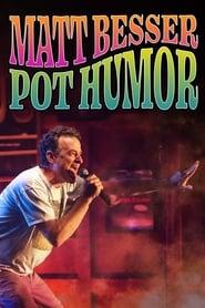 مشاهدة فيلم Matt Besser: Pot Humor مترجم