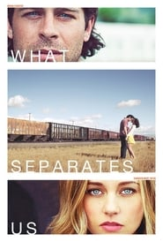 What Separates Us (2017) Watch Online Free