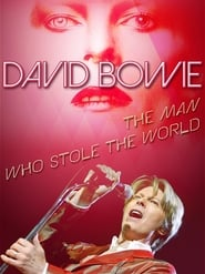 David Bowie: The Man Who Stole the World