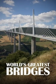 World's Greatest Bridges 2017