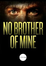 No Brother of Mine (2007)