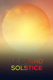Le grand solstice
