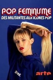 Pop féminisme : des militantes aux icônes pop (2020)