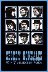 Speedy Gonzales – Noin 7 veljeksen poika
