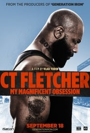 CT Fletcher: My Magnificent Obsession (2015)