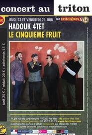 Hadouk Quartet: Le cinquième fruit, Live at Le Triton