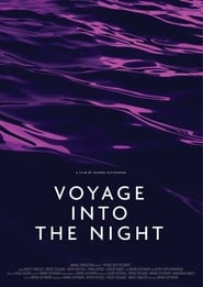 Watch Voyage Into the Night (2021) Fmovies