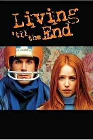فيلم Living 'til the End مترجم