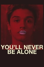 Poster You'll Never Be Alone 2016