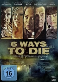 Watch 6 Ways to Die on Showbox Online