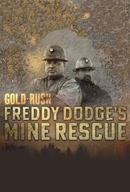 Gold Rush: Freddy Dodge's Mine Rescue - Season 1