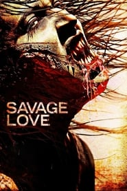 Savage Love (2013) CDA Online Cały Film