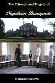 مشاهدة فيلم The Triumph & Tragedy of Napoleon Bonaparte 1997 مترجم أون لاين بجودة عالية