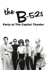The B-52's: Party at The Capitol Theatre 1980