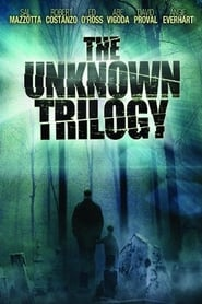 The Unknown Trilogy (2008)