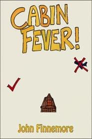 Cabin Fever!