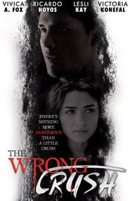The Wrong Crush (2017) Full Movie Watch Online Free Download