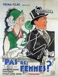 Pas de femmes 1932