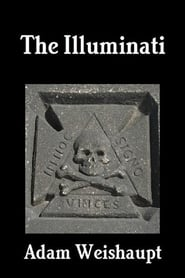 Adam Weishaupt: The Illuminati (2018)