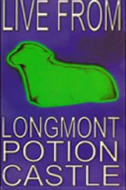 Live From Longmont Potion Castle 1998