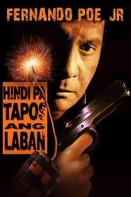 Watch Hindi pa Tapos ang Laban (1994)